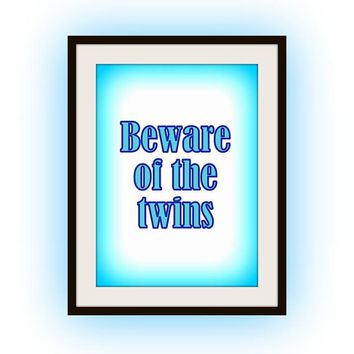 beware of twins, Navy Blue Baby Boys, Nursery Printable Wall Art decor, room decal, Inspirational Quote decals, boy rooms, poster decoration