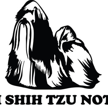 I Shih Tzu Not Funny Dog Decal Stickers
