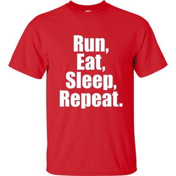 Run Eat Sleep Repeat Great Graphic Tee Shirt for Runners and Joggers Sizes up to 4XL