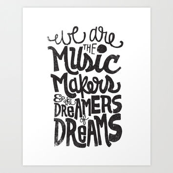 WE ARE THE MUSIC MAKERS... Art Print by Matthew Taylor Wilson