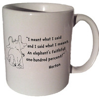 "Horton Dr. Seuss ""I meant what I said"" quote 11 oz coffee tea mug"