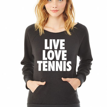 Live Love Tennis ladies sweatshirt