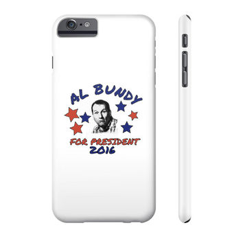 AL BUNDY FOR PRESIDENT Phone Case