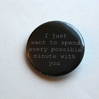 Every Minute with you | Button, Magnet, Keychain | Love Caffeine