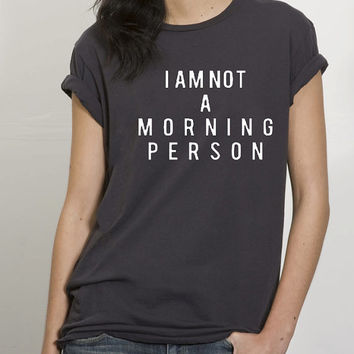 i am not a morning person t shirt for Tshirt , Women ,Men