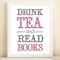 'Drink Tea and Read Books' print poster
