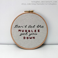 Don't let the muggles get you down Harry Potter Ron Weasley inspirational embroidery quote hoop wall art