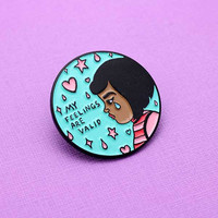 My Feelings Are Valid Circle Pin -- Enamel Pin