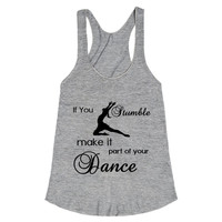 if you stumble make it part of your dance