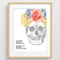 Skull art print, inspirational quote, printable, human skull art, colorful flowers, art poster, skull decor, day of the dead, mexican art