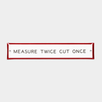 """Measure Twice Cut Once"" Enamel Steel Sign"