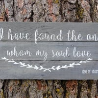 "Joyful Island Creations ""i have found the one whom my soul loves"" song of solomon 3:4 wood sign"