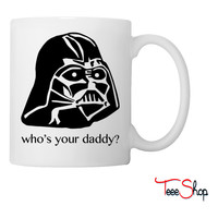 Who's your daddy Coffee & Tea Mug