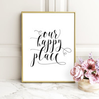 PRITABLE Our Happy Place Printable Kitchen Wall Art Kitchen Decor Printable Quote Digital Download Love Quote Black and White Large Poster