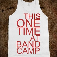 This one time at band camp...