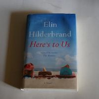 HERE'S TO US by Elin Hilderbrand: Little Brown Publishers 9780316375146 Hardcover, 1st Edition - Wisdom Lane Antiques