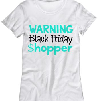Warning Black Friday $hopper Shirt for Women Men