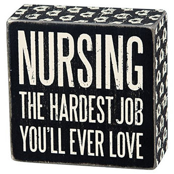 Nursing - The Hardest Job You'll Ever Love - Mini Wood Box Sign - Black & White for wall hanging, table or desk 4-in