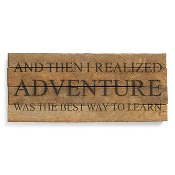 Second Nature by Hand 'And Then I Realized Adventure Was the Best Way to Learn' Wall Art