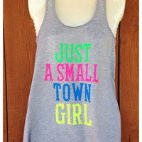 Just A Small Town Girl Flowy Tank