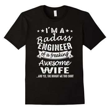 I'm A Badass Engineer Of A Freaking Awesome Wife