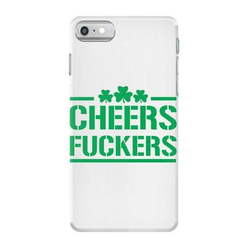 cheers fckers iPhone 7 Case