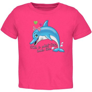 Dolphin This is What Cute Looks Like Toddler T Shirt