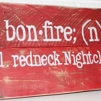 Rustic Funny Redneck Bonfire Sign