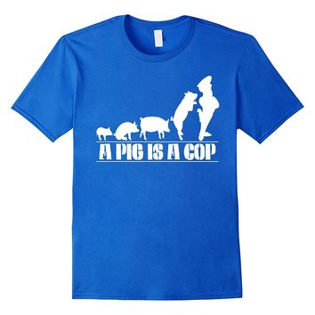 A Pig Is A Cop Funny Evolution Police Pig cop T Shirt