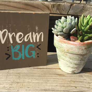 Dream Big, Inspirational Wood Sign, Kids Room Decor, Dorm Decor, Apartment Decor