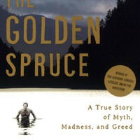 The Golden Spruce: A True Story of Myth, Madness, and Greed Paperback – May 17, 2006