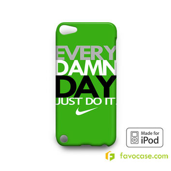 EVERY DAMN DAY 5 Nike Just Do It iPod Touch 4, 5 Case Cover