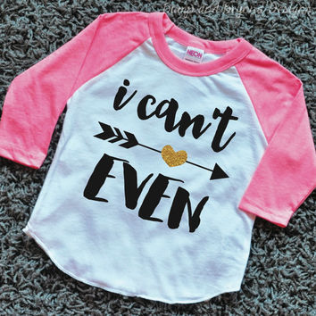 I Can't Even Shirt Girl Raglan Shirt Hipster Baby Clothes Baby Girl Clothes Hipster Shirt Baby Shower Gift 053