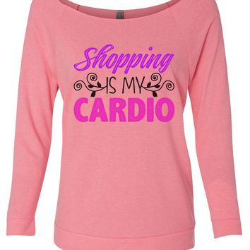 Shopping Is My Cardio 3/4 Sleeve Raw Edge French Terry Cut - Dolman Style Very Trendy