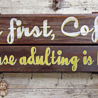 Rustic Kitchen Coffee Quote Sign, But First Coffee With Coffee Cup Hooks