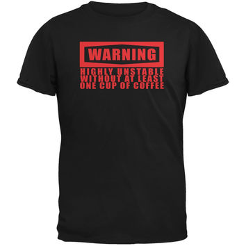 Warning Coffee Unstable Funny black Adult T-Shirt