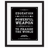 Education is the Most Powerful Weapon - Art Print - Quotation Typography Poster - Nelson Mandela - 8 x 10 Wall Decor