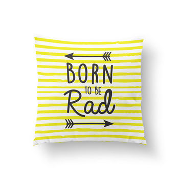 Born To Be Rad Pillow, Kids Pillow, Home Decor, Cushion Cover, Throw Pillow, Bedroom Decor, Bed Pillow, Decorative Pillow, Nursery Decor