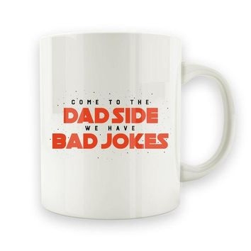 ac NOVO Come To The Dad Side, We Have Bad Jokes - 15oz Mug
