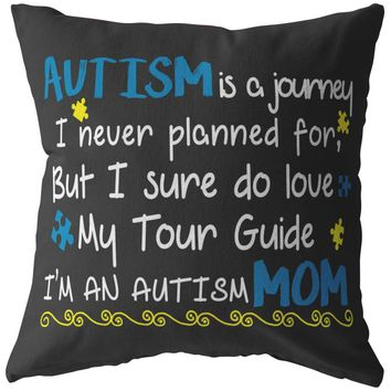 Autism Pillows Autism Is Journey I Never Planned For But I Sure Do Love My