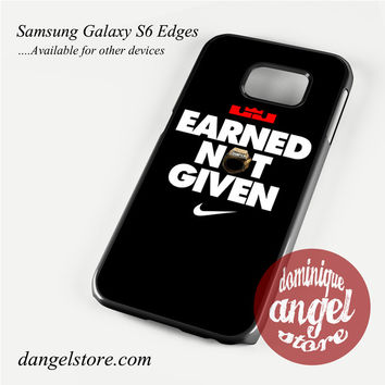 Earned Not Given Nike Phone Case for Samsung Galaxy S3/S4/S5/S6/S6 Edge/S6 Edge Plus