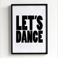 Let's Dance poster print, typography art, home decor, mottos, digital, inspirational, words, graphic design, party quote, decorative arts