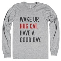 Wake Up Hug Cat Have A Good Day Long Sleeve T-shirt