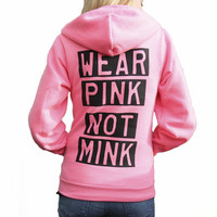 Wear Pink, Not Mink Fleece Hoodie (Unisex)