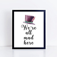 We're All Mad Here, PRINTABLE, quote, cheshire cat, alice in wonderland, wall decor, wall art, modern, gift idea, INSTANT DOWNLOAD
