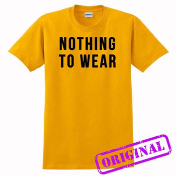 Nothing to Wear for shirt gold, tshirt gold unisex adult