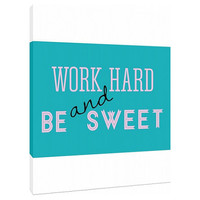 Work hard and be sweet - Canvas- Custom Art Print -  motivational art - inspirational quotes - wall art - home decor ribbons and bows
