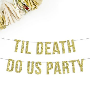 Til Death Do Us Party Banner