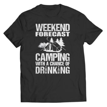 """""""Weekend Forecast: Camping With A Chance Of Drinking"""" Unisex T Shirts/Tees"""