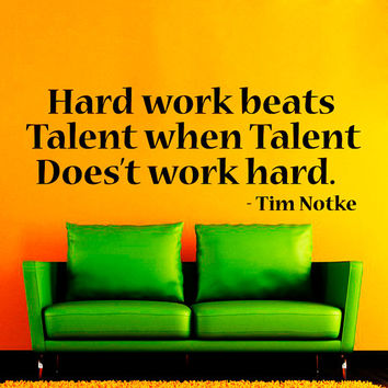 Wall Decal Vinyl Sticker Decals Art Home Decor Mural Hard Work Beats Talent When Talent Don't Work Hard Motivation Quote Bedroom Dorm NA310